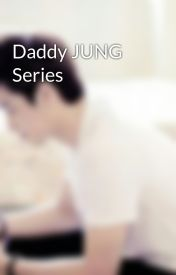 Daddy JUNG Series by LadySinner_25
