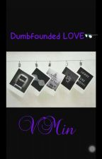 Dumbfounded Love ( BTSVMin/vkook )  by Greentaee02