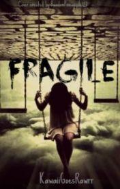 Fragile... by KawaiiGoesRawrr