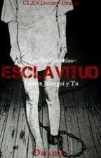 Esclavitud (Lauren Jauregui Y Tu) by Darkness_G