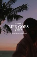 Life goes on? [j.b/#2] [slow updates] by Annhzzle