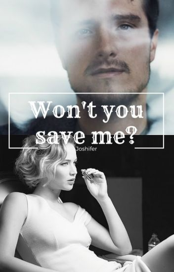 Won't you save me?