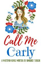 Call Me Carly (On hold) by kimberly_taylor