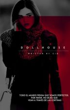 dollhouse ➢ [BEN PARISH, ESPAÑOL] by kindmess
