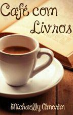 Café Com Livros (pausa) by MichaellyAmorim