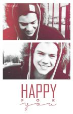 Happy For You || H.S by whhatsgood