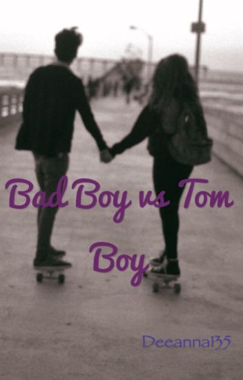 Bad Boy vs Tom Boy