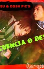 Consecuencia O Destino? by joongleandra