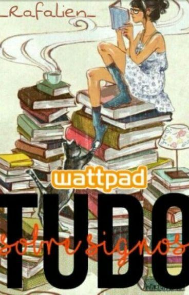 Tudo Sobre Signos [Vol.1] #Wattys2016