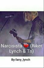 Narcisista ❤ 《Riker Lynch》 by Nany_Mtz