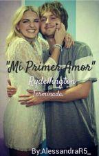 """Mi Primer Amor"" (Rydellington)- TERMINADA by AleeeeeDun"