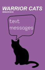 Warrior Cats Text Messages by loafting