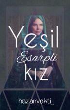 YEŞİL EŞARPLI KIZ (İSLAMİ) by hazanvakti_