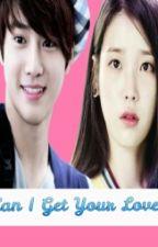 Can I Get Your Love? by memeimaginekpop