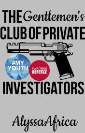 The Gentlemen's Club of Private Investigators by AlyssaAfrica