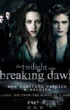 Meu Namorado E Um Vampiro 2 : A Escolha. by angelarodriguess
