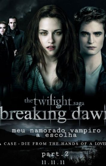 Saga || Meu Namorado E Um Vampiro A Escolha.