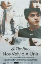 El Destino Nos Volvió A Unir (Bianzalo) by Natalita15
