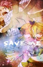FairyTail: Save Me ~ A NaLu FanFiction!  by bigredsara