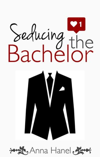 Seducing The Bachelor