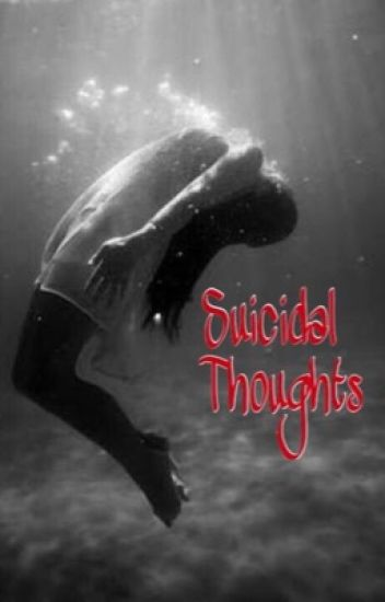My suicidal thoughts