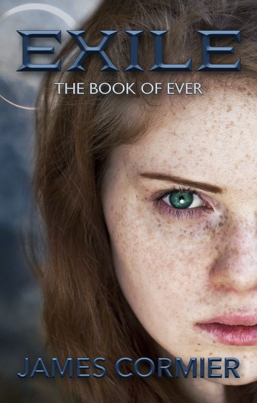 Exile: The Book of Ever by JamesCormier