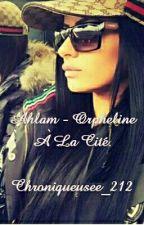 Ahlam - Orpheline À La Cité . by Chroniqueusee_212