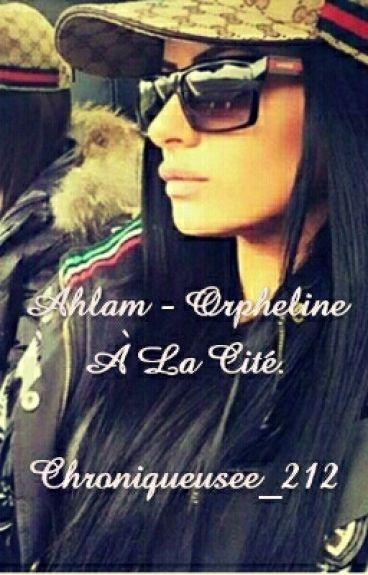 Ahlam - Orpheline À La Cité .