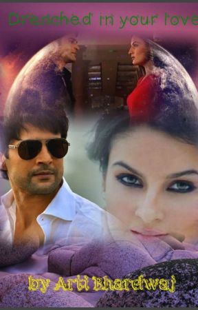 Rajveer and Naina FF: Drenched In Your Love by ArtiBhardwaj