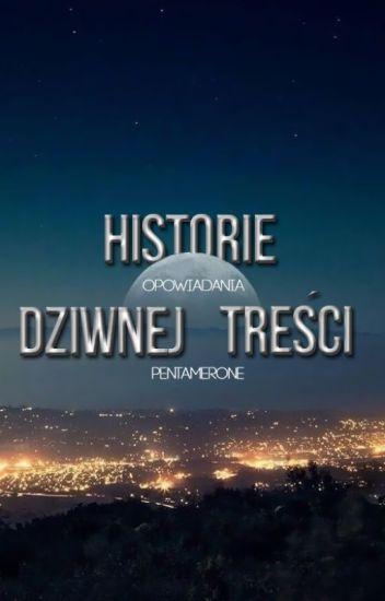 Historie dziwnej treści ☕ zbiór opowiadań