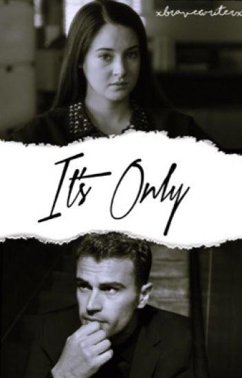 It's Only ↣ Divergent Fanfiction