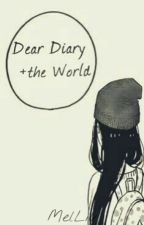 Dear Diary + The World by OhHellItsMell