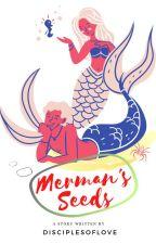 Merman's Seeds by DisciplesofLove