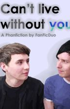 Can't live without you by FanFicDuo