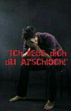 """""""Ich liebe dich du Arschlch""""     (Boyxboy) by TobiSchwuli"""