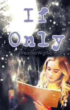 If Only  - Lucaya {Propuesta} by RexderWolfie
