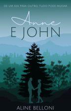 Anne e John [COMPLETO] by AlineBelloni