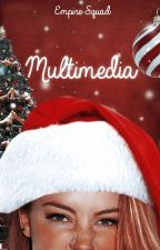 Multimedia by EmpireSquad