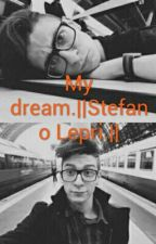 My dream.||Stefano Lepri.|| by matesaremine_
