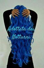 Adottata dai Notturni by OltrelInfinitoeOltre