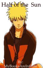 Half of the Sun  Naruto Fanfiction by Aitternh