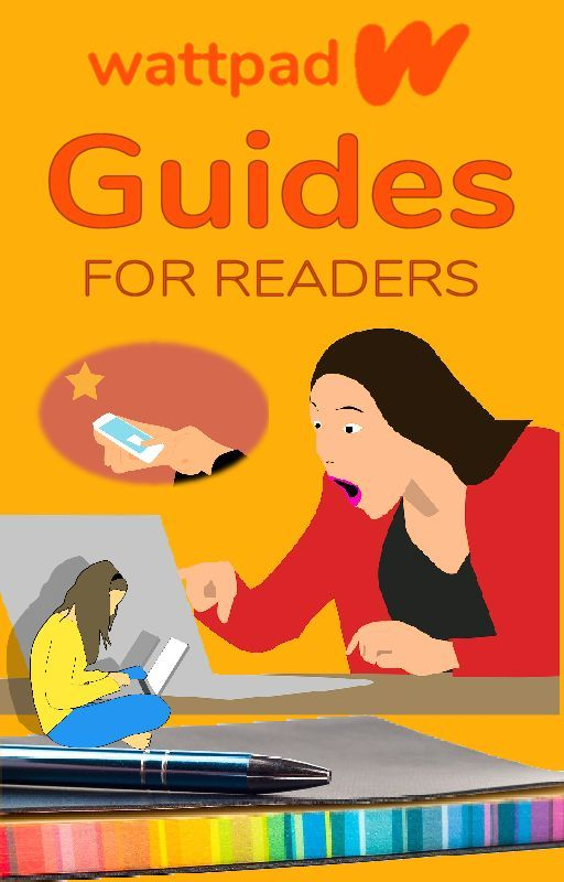 Guides for Readers by howtousewattpad