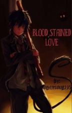 Blood-Stained Love by silversoul1235