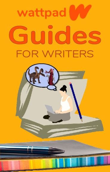 Guides for Writers by howtousewattpad