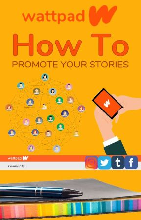 How to Promote your Stories by howtousewattpad