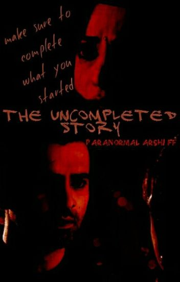 The Uncompleted Story (Arshi FF)