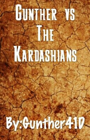 Gunther vs The Kardashians by Gunther41D