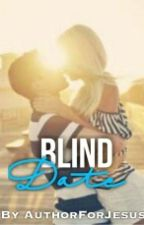 Blind Date by AuthorForJesus