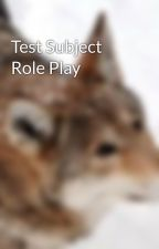 Test Subject Role Play by FoxSky