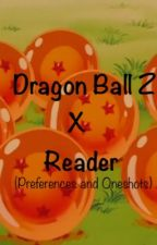Dragon Ball Z  (DBZ) Preferences and Oneshots by Bunny4471